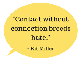 Contact without connection breeds hate.png