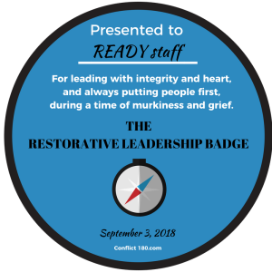 Restorative Leadership Badge READY staff